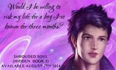 Another teaser snippet from Shrouded Soul (Hidden: Book 3).