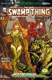 "Swamp Thing (2011-) #13    ""Rotworld: The Green Kingdom"" part 1! Swamp Thing learns the truth of how the Earth fell to the Rot, as seen ANIMAL MAN #13 and FRANKENSTEIN: AGENT OF S.H.A.D.E. #13. Guest-starring Poison Ivy, Deadman, and The Parliament of Trees!"