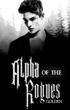 "Read ""Alpha of the Rogues"", and other dark romance books and stories on #wattpad."
