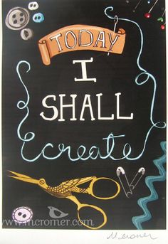 Today I Shall Create.