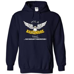 Its a Baltimore Thing, You Wouldnt Understand !! Name, Hoodie, t shirt, hoodies