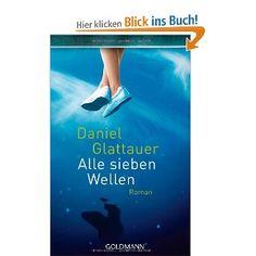 Alle sieben Wellen: Amazon.de: Daniel Glattauer: Bücher