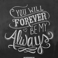Always and Forever . . #alwaysandforever #quote #love #valentines #sparklesnsprouts