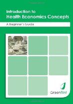 Introduction to Health Economics Concepts - a Beginners Guide