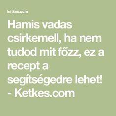 Hamis vadas csirkemell, ha nem tudod mit főzz, ez a recept a segítségedre lehet! - Ketkes.com Math Equations, Recipes, Recipies, Ripped Recipes, Recipe, Cooking Recipes