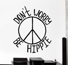 Wall Vinyl Decal Funny Quote Decor Dont Worry Be Hippie Home Interior z4367