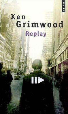 Découvrez Replay, de Ken  Grimwood sur Booknode, la communauté du livre