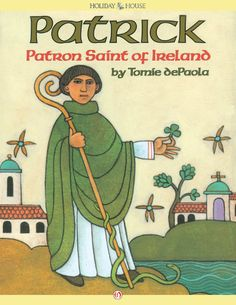 Patrick, the patron Saint of Ireland book from 10 Fun Shamrock Facts for St. Patrick's Day