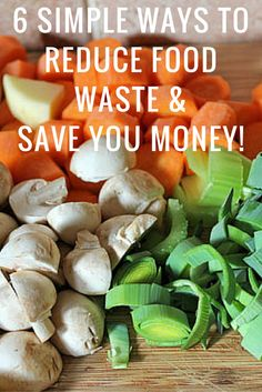 6 tips on reducing food waste & saving you money + recipes using leftovers!
