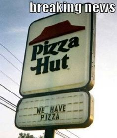 Pizza Hut has a new advertising strategy Funny Demotivational Posters antimotivational, demotivational posters, funny, Humor, lolcaption Really Funny, The Funny, Funny Man, Funny Signs, Funny Jokes, Hilarious Sayings, You Dont Say Meme, You Don't Say, Captain Obvious