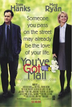 "You've Got Mail ~ ""Two business rivals hate each other at the office but fall in love over the internet."""
