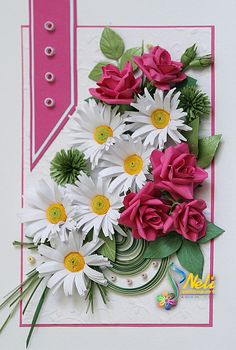 Neli Quilling Art: Daisies and roses                                                                                                                                                     More