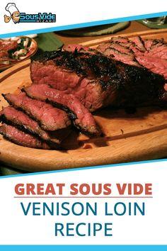 Beef Loin, Venison Tenderloin, Venison Steak, Sous Vide Cooking Times, Deer Steak, How To Cook Venison, Venison Backstrap, Gourmet Recipes, Cooking Recipes