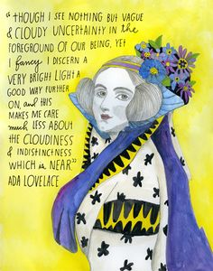 "Happy birthday to Ada Lovelace! The world's first computer programmer AND poet = one of the first ever digital artists? thereconstructionists: "" English mathematician and writer Augusta Ada King, Countess of Lovelace (December Hidden Figures, World's First Computer, Algorithm Design, Ada Lovelace, Collaborative Art, First World, Writer, Religion, Fancy"