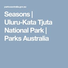 Our five seasons Different Seasons, National Parks, Australia