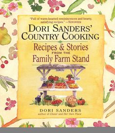 Here is a book as delightful to read as it is to cook from. Dori Sanders' recipes include not only new interpretations of old-time favorites such as Spoon Bread, Chicken and Dumplings, Corn Bread, and