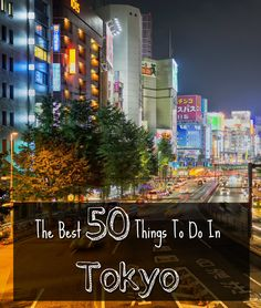 Here is your ultimate guide with explains what are the best 50 things to do in Tokyo. Click to learn more...