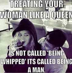 "True dat! Don't yall know how this works?! This one ties right in with the one that says ""Treat your woman like a Queen and watch those King benefits increase"" #imjustsayin"