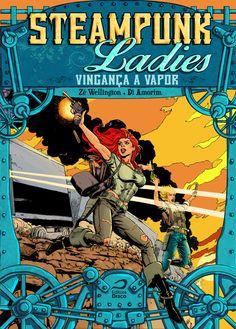 Steampunk Ladies - Vingança a Vapor, Zé Wellington e Di Amorim