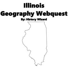 Illinois Geography Webquest by History Wizard | TpT