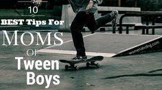 10 Best Tips For Moms of Tween Boys