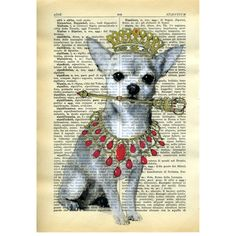 I am the queen chiwawa O.R.I.G.I.N.A.L. Hand Painting mixedmedia on page of antique Italian vocabulary of the early 1900's  unique artwork. $8,00, via Etsy.