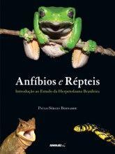 Anfíbios e Répteis - Introdução ao estudo da Herpetofauna Brasileira Paulo Sérgio Bernarde Anolisbooks, 1ª edição, 2012