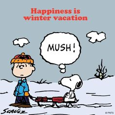 Happiness is winter vacation.