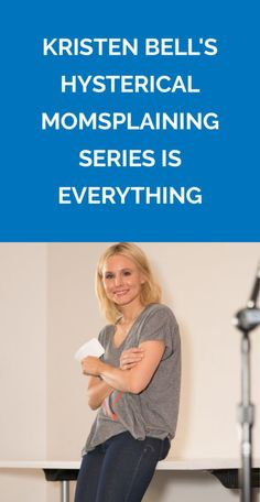 Kristen Bell's Hysterical <em>Momsplaining</em> Series Is Everything | Drop everything and watch Momsplaining with Kristen Bell, produced by Ellen DeGeneres, right now.