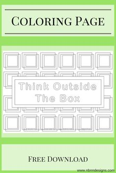 Think Outside The Box - Free Coloring Page Download www.nbnndesigns.com Thinking Outside The Box, Free Coloring Pages, Bracelet Patterns, Free Pattern, Knitting Patterns, The Outsiders, Make It Yourself, Design, Knit Patterns