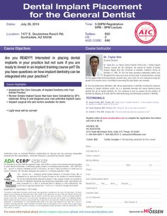 Dental Implant Placement for the General Dentist - July 28, 2016 - Scottsdale, AZ  #hiossenaz #dentalce #continuingeducation #dentistry #education #dental #dentalimplants