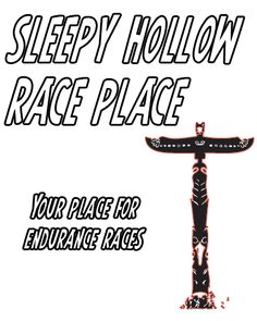 Unsure of this one. Sleepy Hollow Race Place