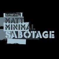 Matt Minimal - Sabotage ( Original Mix ) [Sabotage] by Matt Minimal ( OFFICIAL ) on SoundCloud