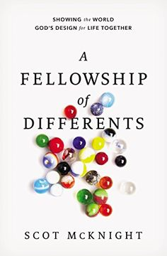 A Fellowship of Differents: Showing the World God's Design for Life Together - Kindle edition by Scot McKnight. Religion & Spirituality Kindle eBooks @ Amazon.com.