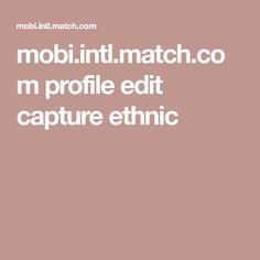 mobi.intl.match.com profile edit capture ethnic