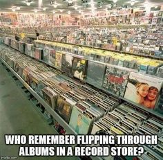 who remembers flipping through albums in a record store childhood memories good old days My Childhood Memories, Great Memories, 1980s Childhood, Back In My Day, I Remember When, Ol Days, Teenage Years, The Good Old Days, I Love Music