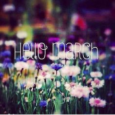 HELLO MARCH! I LOVE YOU
