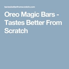 Oreo Magic Bars - Tastes Better From Scratch