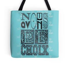 NOUS AVONS LE CHOIX 2 Tote Bag By Anndha