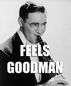 Benny Goodman - made the clarinet sexy.