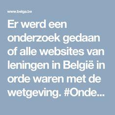 Er werd een onderzoek gedaan of alle websites van leningen in België in orde waren met de wetgeving. #Onderzoekover #leningwebsitesinBelgië