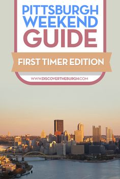 Click here for our first-timer's weekend in Pittsburgh guide gives a good introduction to the city and is oriented for someone who has never been here before.
