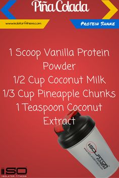 Piña Colada Protein Shake. Tastes like the real thing without the crazy calories!