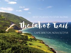 Best place to stay along the Cabot Trail, Cape Breton, Nova Scotia