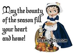 May the bounty of the season fill your heart and home! MORE Betty Boop Images http://bettybooppicturesarchive.blogspot.com/  ~And on Facebook~ https://www.facebook.com/bettybooppictures  Betty Boop dressed as a pilgrim, holding a pumpkin pie, with her pet dog Pudgy, dressed as an Indian sitting on an overflowing cornucopia of fruits and vegetables #Vegan #Thanksgiving
