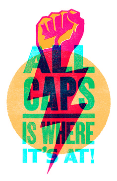 """ALL CAPS""Ryan Frease, Holliston, MA ryanfrease.com 11"" x 17"" Limited Prints, 
