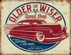Older & Wiser - 50s Rod Tin Sign Placa de lata