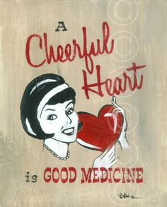 A cheerful heart is good medicine  (Etsy).