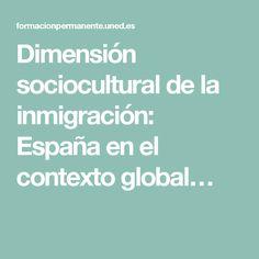 Dimensión sociocultural de la inmigración: España en el contexto global…