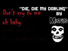 Die,Die my darling - The Misfits [Lyrics] - YouTube